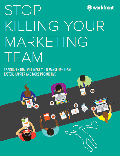 Stop Killing Your Marketing Team
